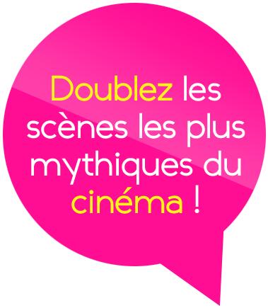 Doublez les scènes les plus mythiques du cinéma